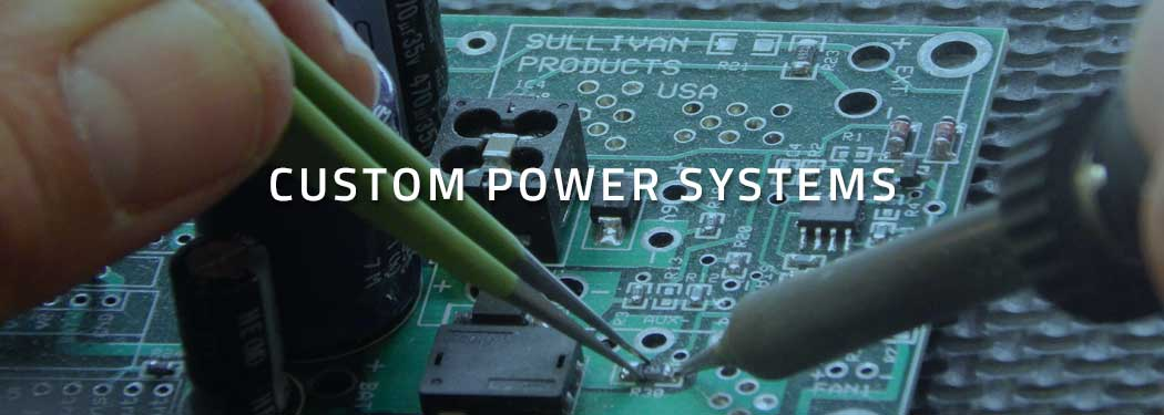 Custom power systems